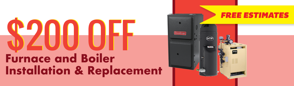Get $100 Off Furnace and boiler installation and replacement!